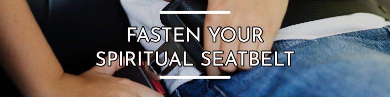 fasten-your-spiritual-seatbelt-neal-maxwell-christian