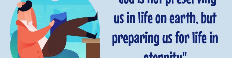 god-not-preserving-us-earth-life-eternlity